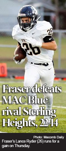 Fraser defeated Sterling Heights 22-14 in a MAC Blue Division football game Thursday night.