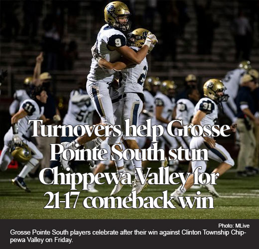 Turnovers help Grosse Pointe South stun Chippewa Valley for improbable 21-17 comeback win